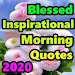 Blessed Inspirational Morning Wishes 2020