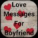 Love Messages for Boyfriend - Share Flirty Texts