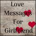 Love Messages for Girlfriend \u2665 Flirty Love Letters
